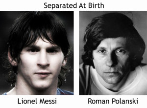 separated at birth Messi Polanski