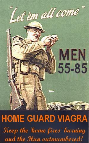 Home Guard Viagra, a World War two propaganda poster, by Ceci Masters