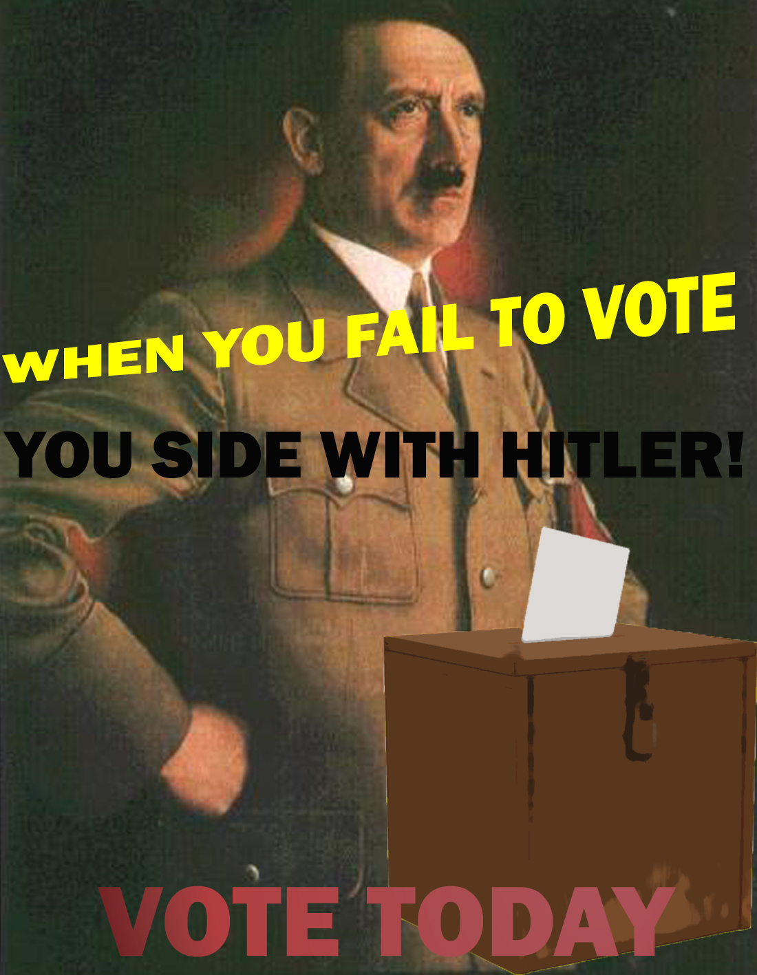 A World War II (Two, 2) style propaganda poster urging people to vote, features Adolf Hitler and a ballot box